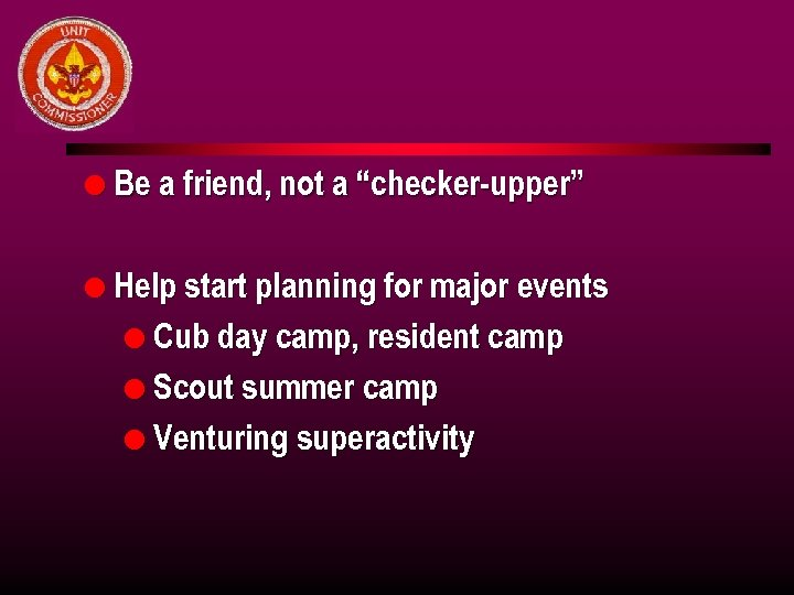 """l Be a friend, not a """"checker-upper"""" l Help start planning for major events"""