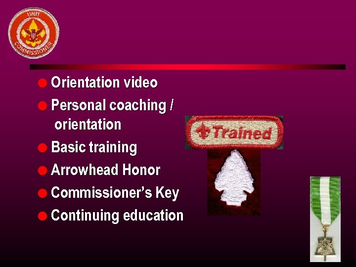 l Orientation video l Personal coaching / orientation l Basic training l Arrowhead Honor