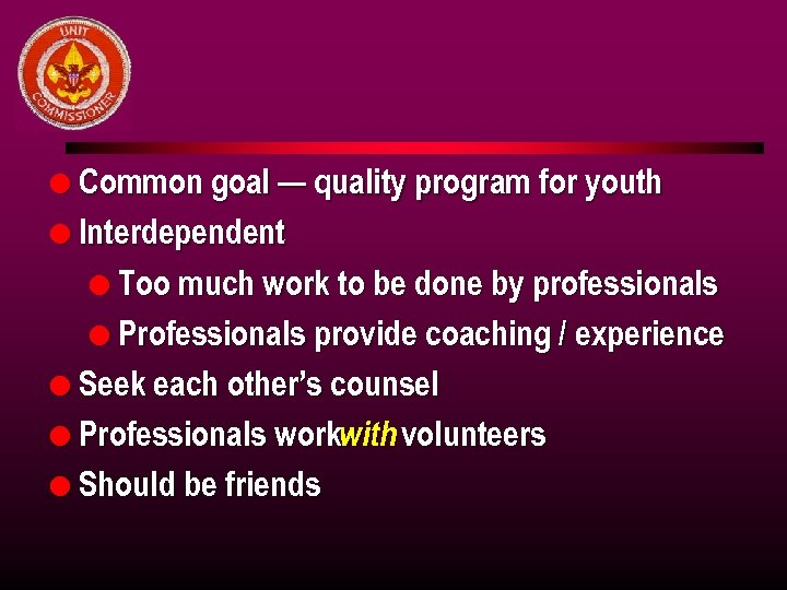 l Common goal — quality program for youth l Interdependent l Too much work