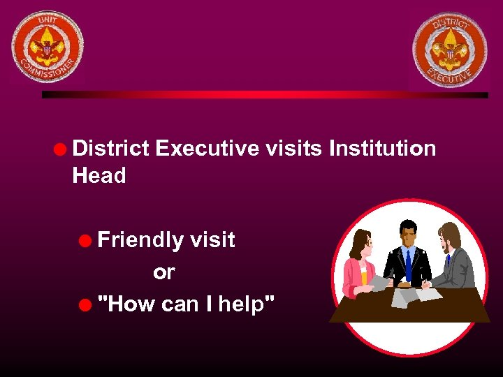 l District Executive visits Institution Head Friendly visit or l