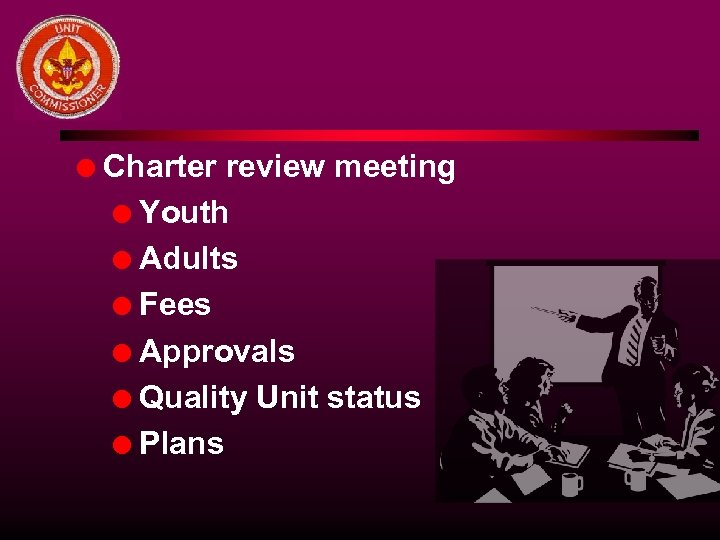 l Charter review meeting l Youth l Adults l Fees l Approvals l Quality