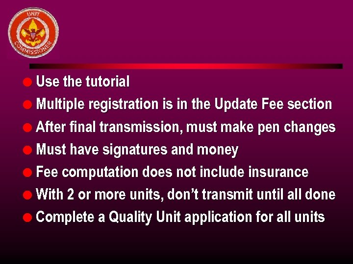 l Use the tutorial l Multiple registration is in the Update Fee section l