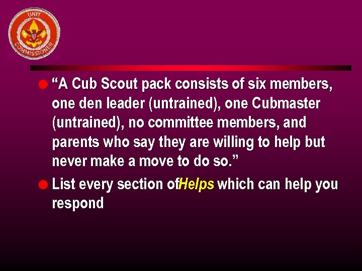 "l ""A Cub Scout pack consists of six members, one den leader (untrained), one"