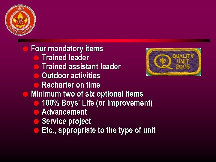 l l Four mandatory items l Trained leader l Trained assistant leader l Outdoor