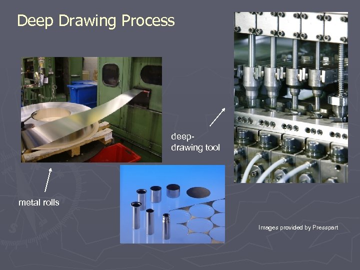 Deep Drawing Process deepdrawing tool metal rolls Images provided by Presspart
