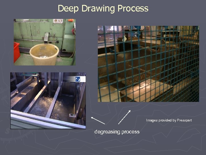 Deep Drawing Process finished canisters Images provided by Presspart degreasing process