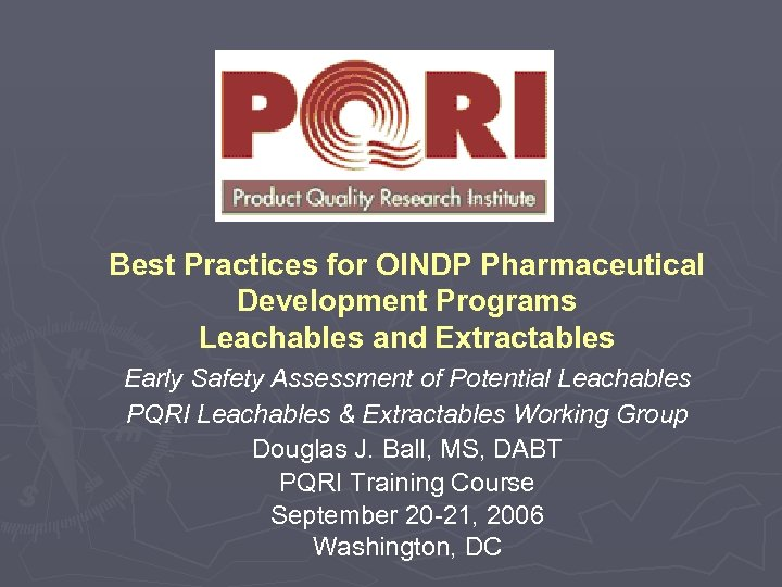Best Practices for OINDP Pharmaceutical Development Programs Leachables and Extractables Early Safety Assessment of
