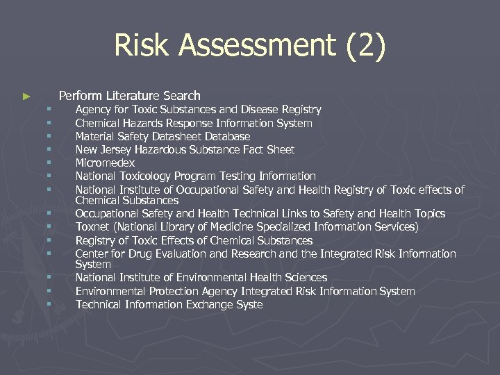 Risk Assessment (2) Perform Literature Search ► § § § § Agency for Toxic