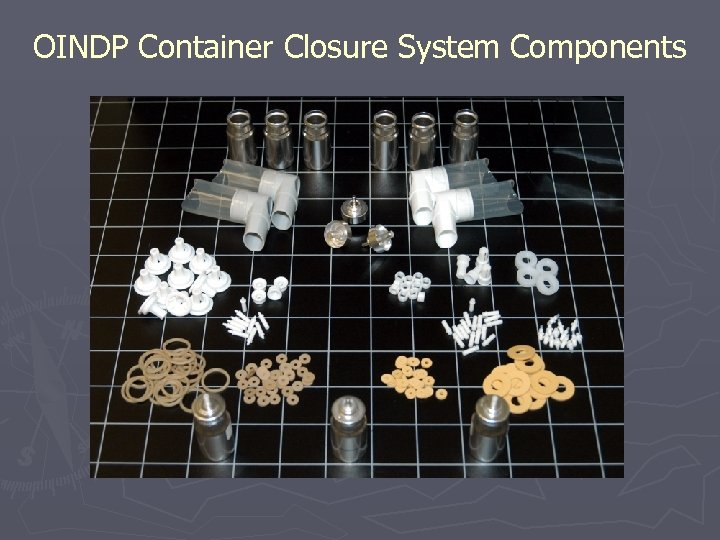 OINDP Container Closure System Components