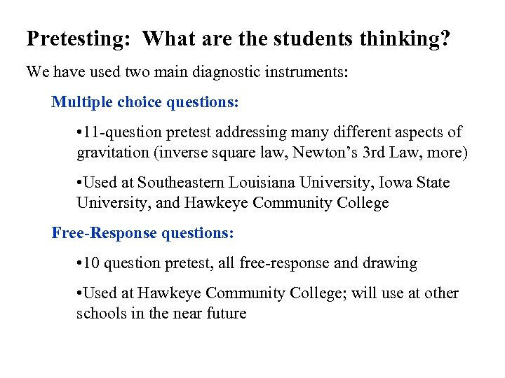 Pretesting: What are the students thinking? We have used two main diagnostic instruments: Multiple