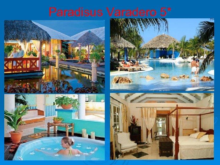 Paradisus Varadero 5*