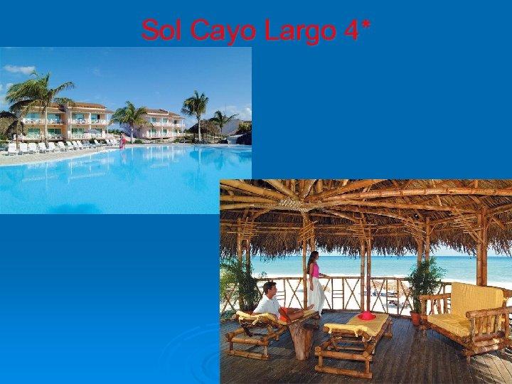 Sol Cayo Largo 4*