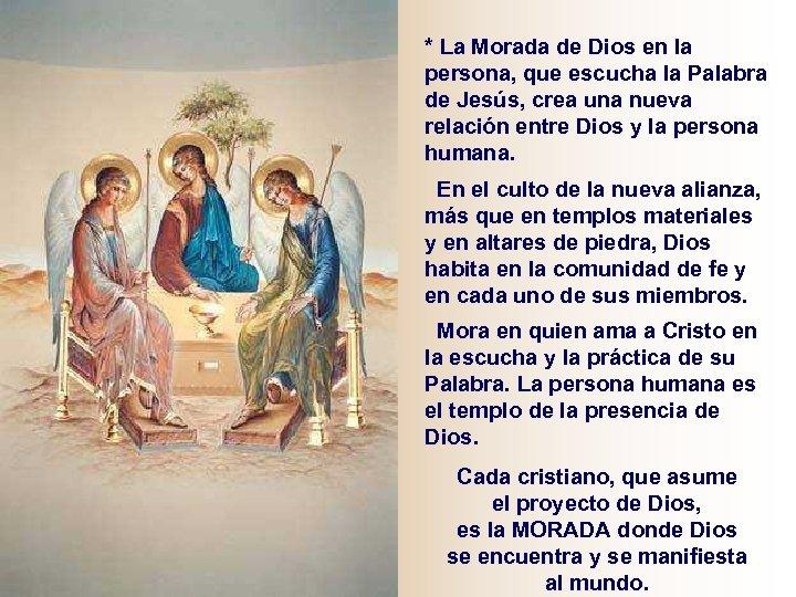 * La Morada de Dios en la persona, que escucha la Palabra de Jesús,