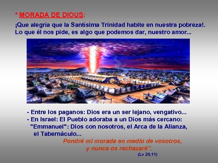* MORADA DE DIOUS: ¡Que alegría que la Santísima Trinidad habite en nuestra pobreza!.