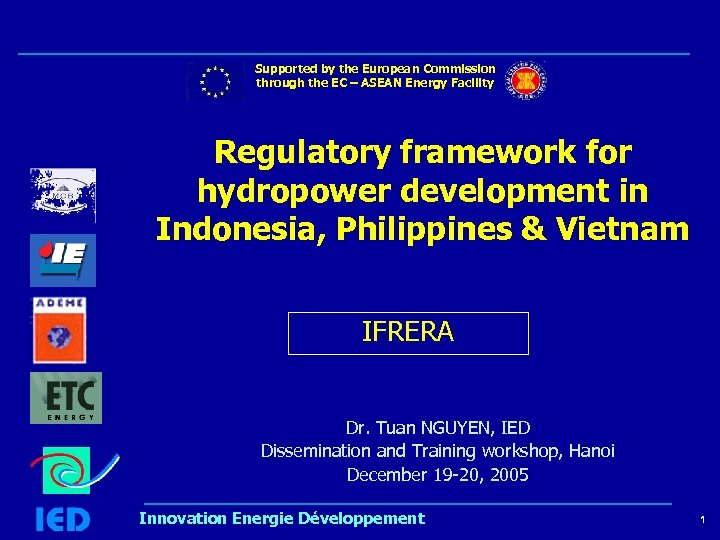 Supported by the European Commission through the EC – ASEAN Energy Facility Regulatory framework