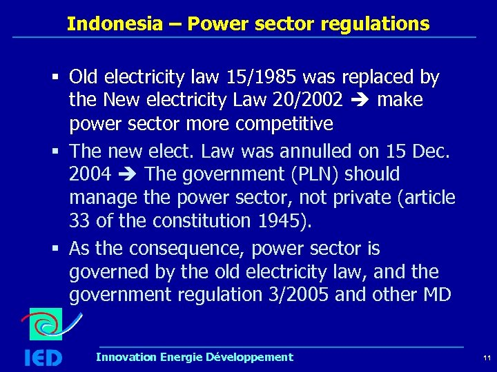 Indonesia – Power sector regulations § Old electricity law 15/1985 was replaced by the