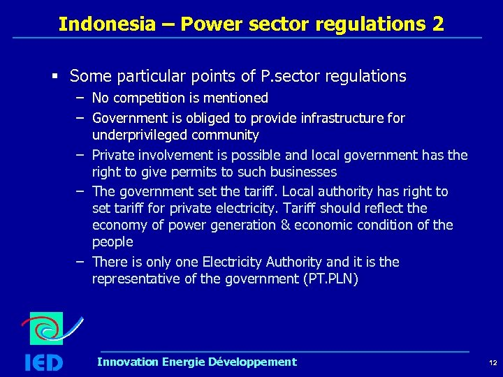 Indonesia – Power sector regulations 2 § Some particular points of P. sector regulations