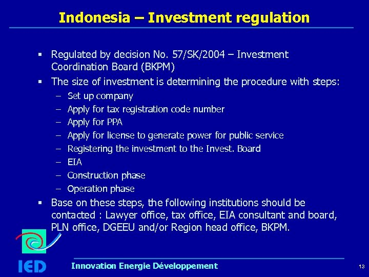 Indonesia – Investment regulation § Regulated by decision No. 57/SK/2004 – Investment Coordination Board