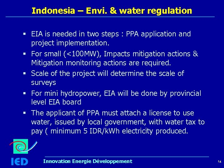 Indonesia – Envi. & water regulation § EIA is needed in two steps :
