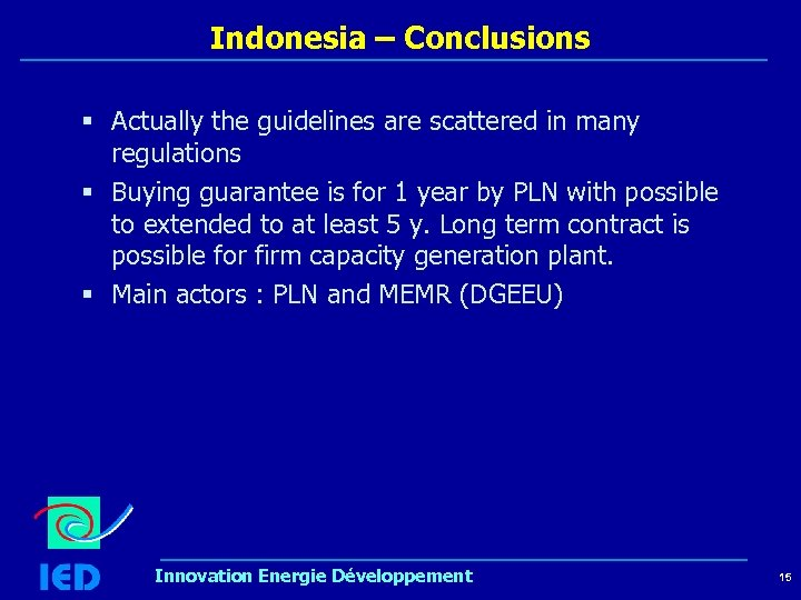 Indonesia – Conclusions § Actually the guidelines are scattered in many regulations § Buying