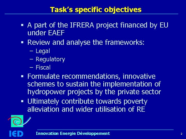 Task's specific objectives § A part of the IFRERA project financed by EU under
