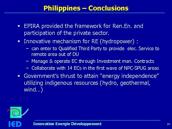 Philippines – Conclusions § EPIRA provided the framework for Ren. En. and participation of