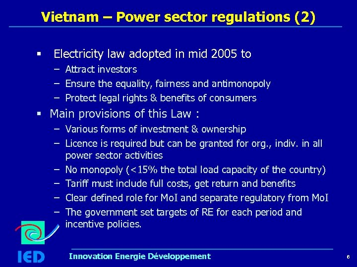 Vietnam – Power sector regulations (2) § Electricity law adopted in mid 2005 to