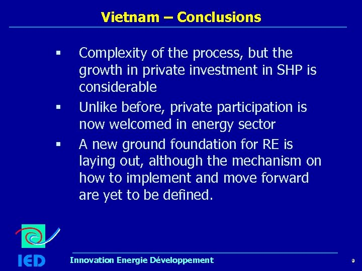 Vietnam – Conclusions § § § Complexity of the process, but the growth in