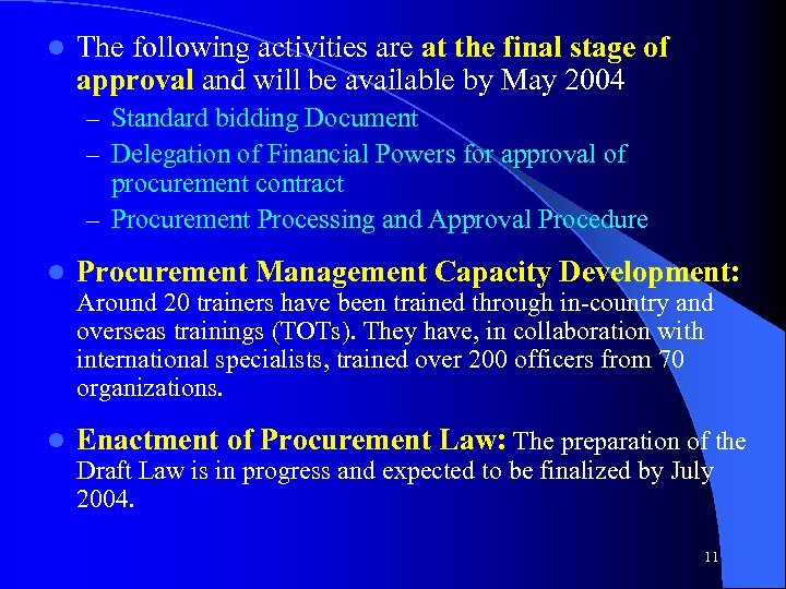 l The following activities are at the final stage of approval and will be