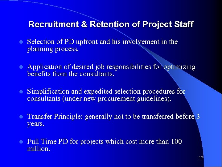 Recruitment & Retention of Project Staff l Selection of PD upfront and his involvement