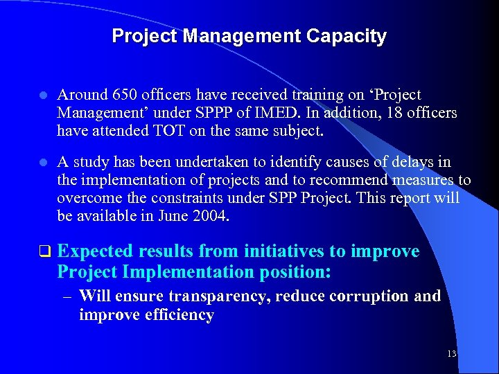 Project Management Capacity l Around 650 officers have received training on 'Project Management' under