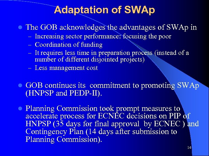 Adaptation of SWAp l The GOB acknowledges the advantages of SWAp in – Increasing