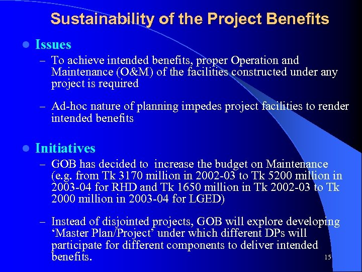 Sustainability of the Project Benefits l Issues – To achieve intended benefits, proper Operation