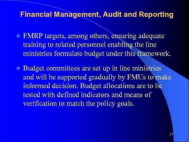 Financial Management, Audit and Reporting l FMRP targets, among others, ensuring adequate training to