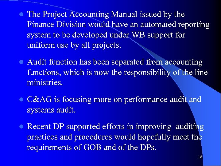 l The Project Accounting Manual issued by the Finance Division would have an automated