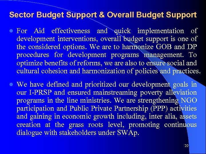 Sector Budget Support & Overall Budget Support l For Aid effectiveness and quick implementation