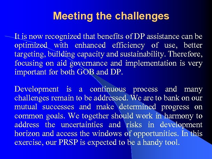 Meeting the challenges It is now recognized that benefits of DP assistance can be