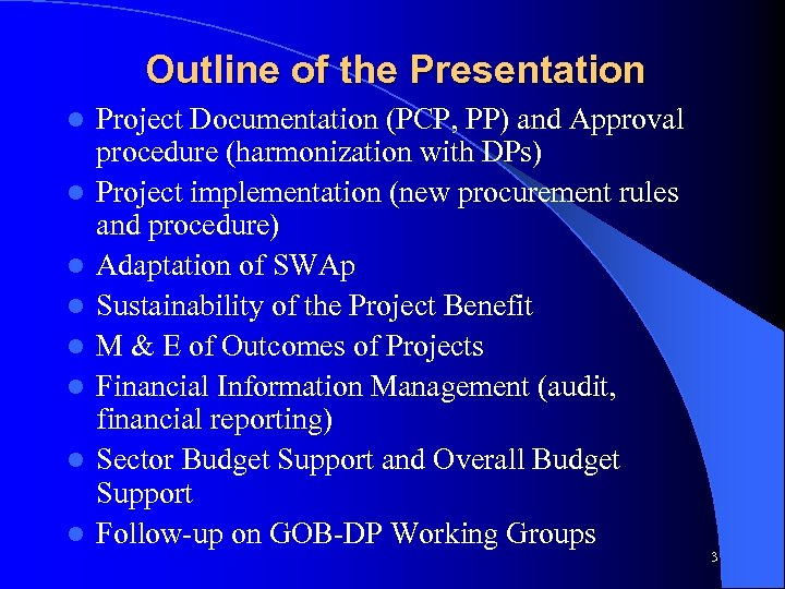 Outline of the Presentation l l l l Project Documentation (PCP, PP) and Approval