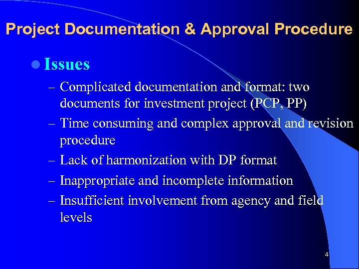 Project Documentation & Approval Procedure l Issues – Complicated documentation and format: two documents