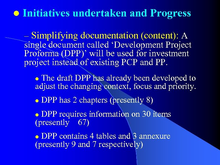 l Initiatives undertaken and Progress – Simplifying documentation (content): A single document called 'Development