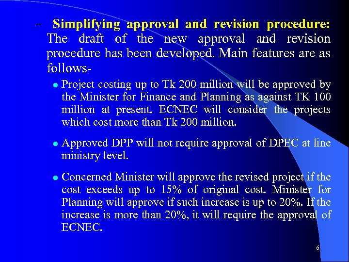 – Simplifying approval and revision procedure: The draft of the new approval and revision