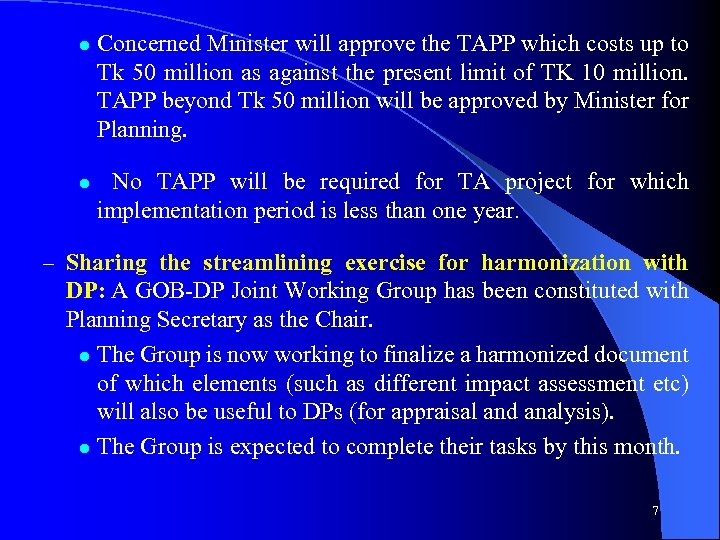 l l Concerned Minister will approve the TAPP which costs up to Tk 50