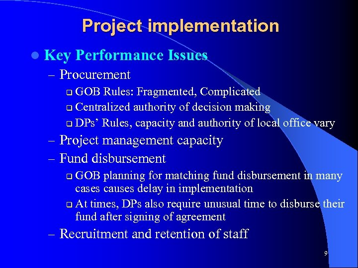 Project implementation l Key Performance – Procurement Issues GOB Rules: Fragmented, Complicated q Centralized