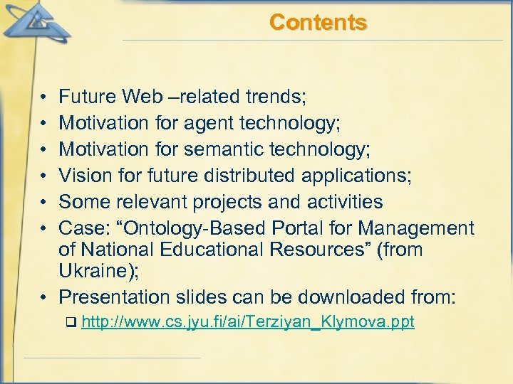 Contents • • • Future Web –related trends; Motivation for agent technology; Motivation for