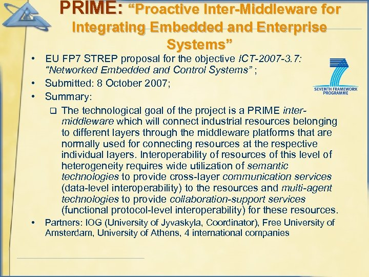 """PRIME: """"Proactive Inter-Middleware for Integrating Embedded and Enterprise Systems"""" • EU FP 7 STREP"""