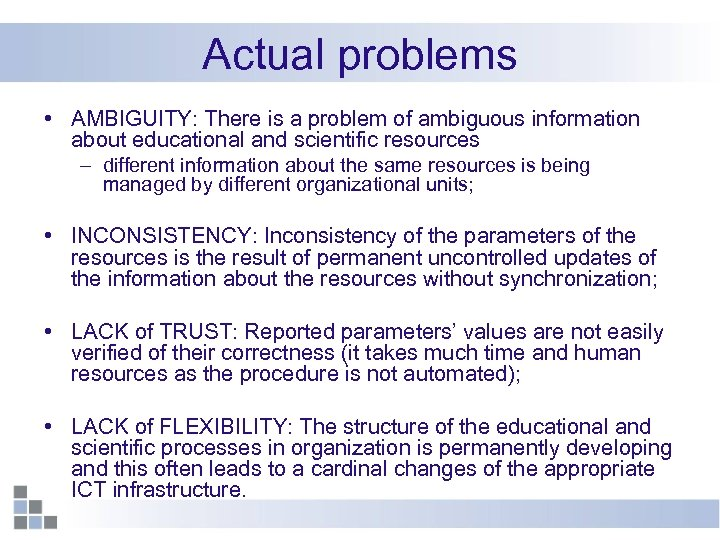 Actual problems • AMBIGUITY: There is a problem of ambiguous information about educational and