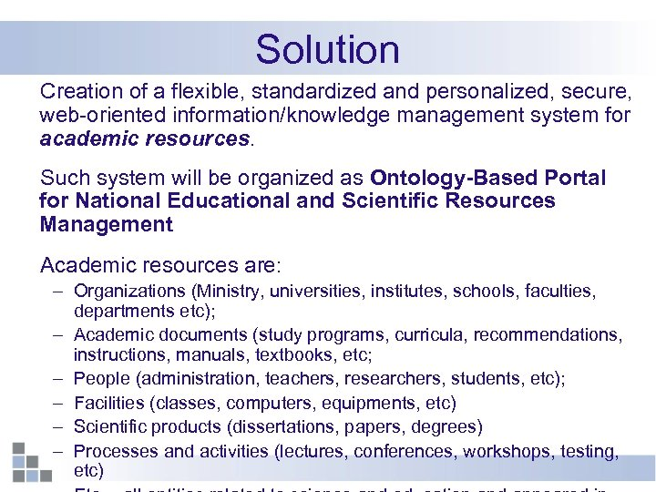 Solution Creation of a flexible, standardized and personalized, secure, web-oriented information/knowledge management system for