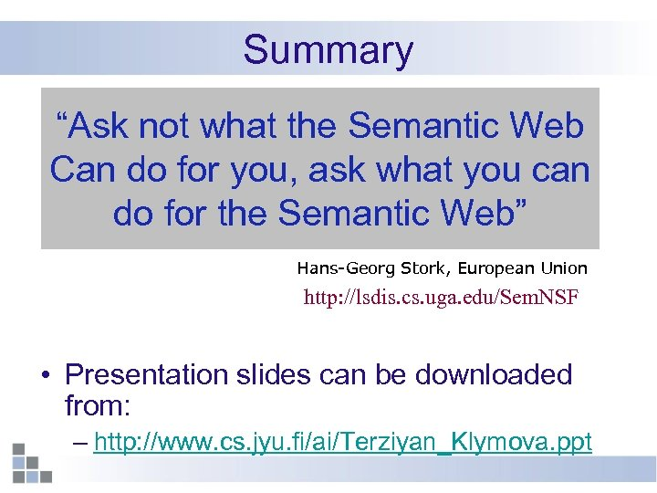 """Summary """"Ask not what the Semantic Web Can do for you, ask what you"""