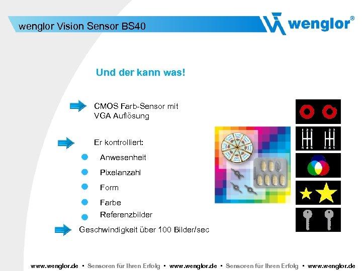 wenglor Vision Sensor BS 40 Und der kann was! CMOS Farb-Sensor mit VGA Auflösung