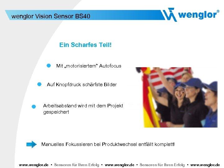 """wenglor Vision Sensor BS 40 Ein Scharfes Teil! Mit """"motorisiertem"""" Autofocus Auf Knopfdruck schärfste"""